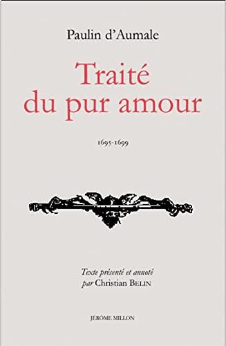 Traité du pur amour: D'Aumale, Paulin