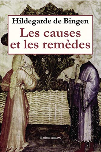 Causes et les remèdes (Les) [nouvelle édition]: Bingen, Hildegarde de