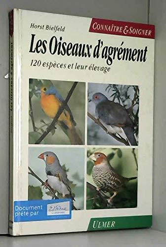 9782841380114: Oiseaux d'agr�ment : 120 esp�ces et leur entretien