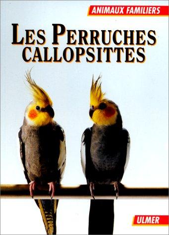 9782841380435: Les perruches callopsittes