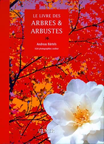 Le livre des arbres et arbustes: Bärtels, Andreas