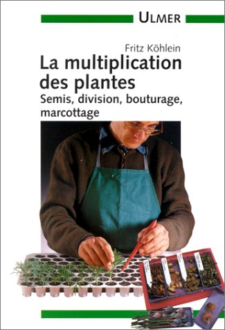 9782841380794: Multiplication des plantes. Semis, bouturage, division