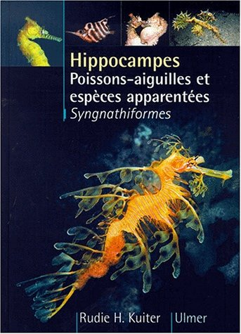 9782841381234: Hippocampes, poissons-aiguilles et espèces apparentées. Syngnathiformes (Mond Sous Marin)