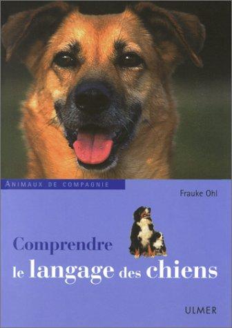 9782841381241: Comprendre le langage des chiens