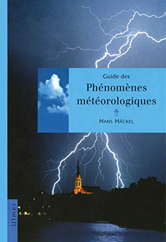 guide des phenomenes meteorologiques: Hans Hackel