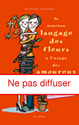 9782841382002: Le Nouveau Langage des fleurs � l'usage des amoureux