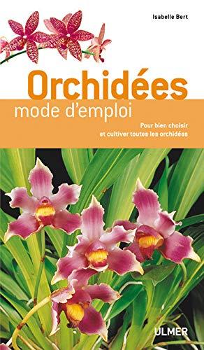 Orchidées, mode d'emploi: Bert, Isabelle