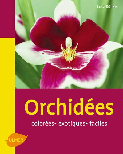 ORCHIDEES COLOREES EXOTIQUES FACILES: LUTZ ROLLKE
