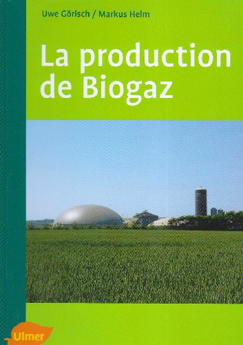 La production de Biogaz: G�risch, Uwe