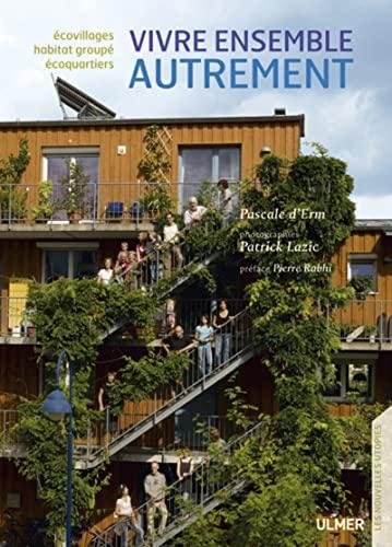 9782841384082: Vivre ensemble autrement. ecovillages, ecoquartiers, habitats groupes (Les nouvelles utopies)