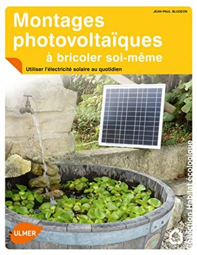 Montages photovoltaïques à bricoler soi-même: Blugeon, Jean-Paul