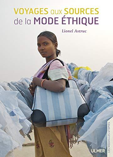 Voyages aux sources de la mode éthique: Lionel Astruc