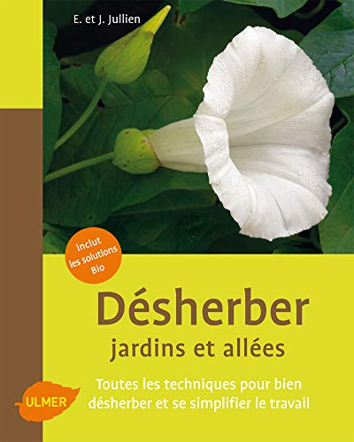 Desherber jardins et allées [nouvelle édition]: Jullien, Jérôme