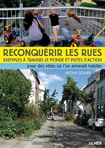 9782841384693: Reconqu�rir les rues : Exemples � travers le monde et pistes d'actions