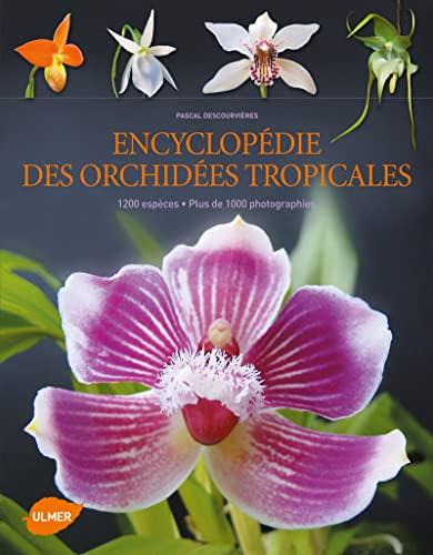 Encyclopédie des orchidées tropicales: Descourvières, Pascal