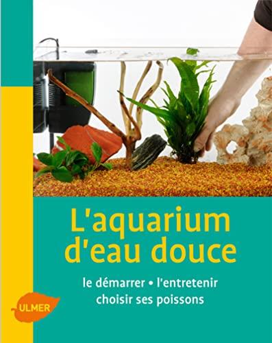 Aquarium d'eau douce (L'): Lacroix, Renaud