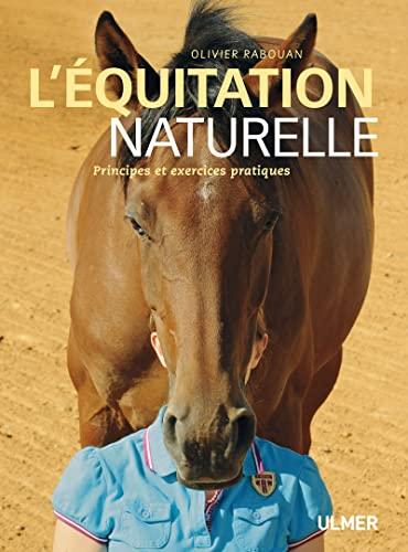 9782841385034: L'équitation naturelle : Principes et exercices pratiques