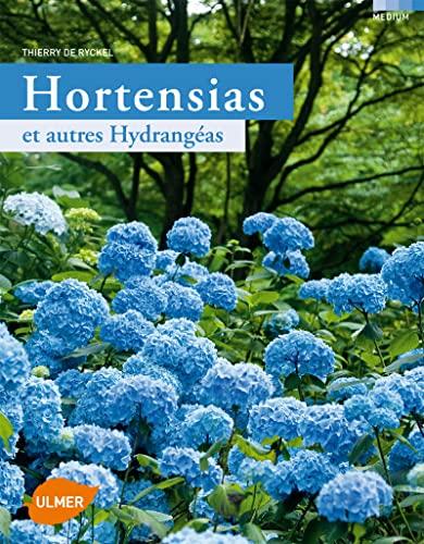 Hortensias et autres hydrangéas: Ryckel, Thierry de
