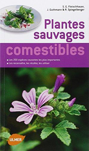 Plantes sauvages comestibles: Gleischhauer, Steffen Guido