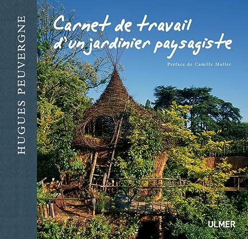 Carnet de travail d'un jardinier paysagiste: Hugues Peuvergne