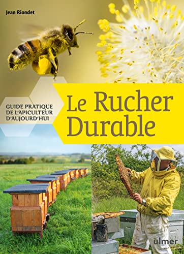 9782841385447: Le rucher durable : Guide pratique de l'apiculteur d'aujourd'hui