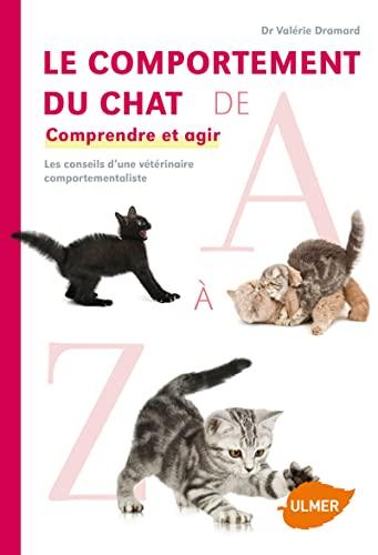 Comportement du chat de A à Z (Le): Dramard, Val�rie