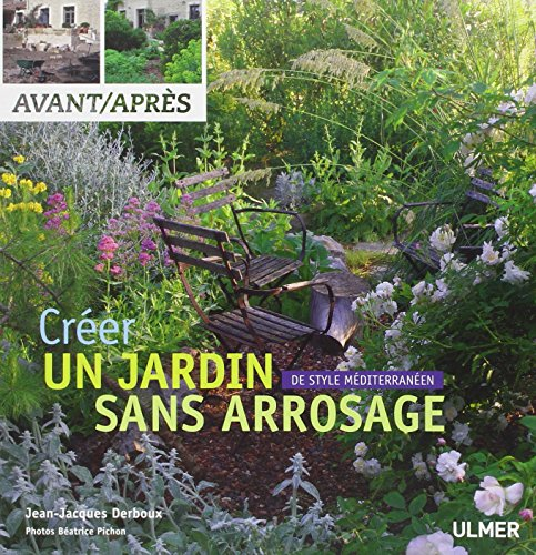 9782841385515: créer un jardin de style méditerranéen sans arrosage