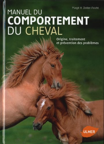 manuel du comportement du cheval. origine, traitement et prevention des problemes: Margit ...