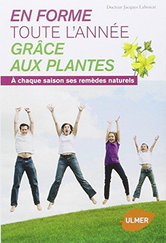 9782841385560: En forme toute l'année grâce aux plantes. A chaque saison sa ses remèdes naturels