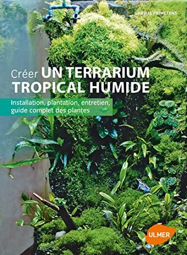 9782841385850: Créer un terrarium tropical humide