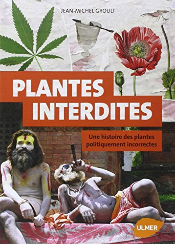 Plantes interdites [nouvelle édition]: Groult, Jean-Michel