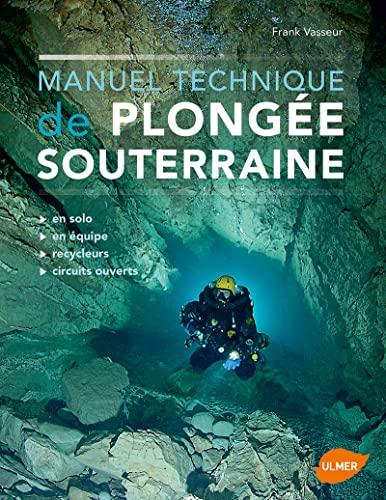 Manuel technique de plongée souterraine: Frank Vasseur