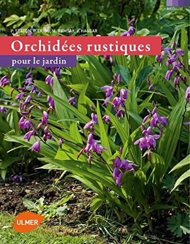 Orchidées rustiques pour le jardin: Collectif