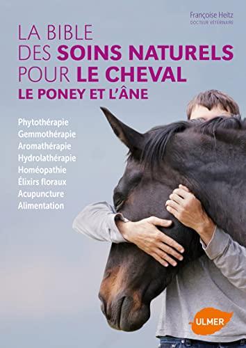 9782841386482: Soins naturels pour le cheval, le poney et l'ane