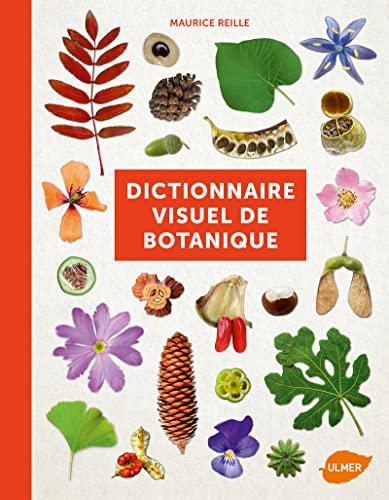 Dictionnaire Visuel de Botanique: Maurice Reille