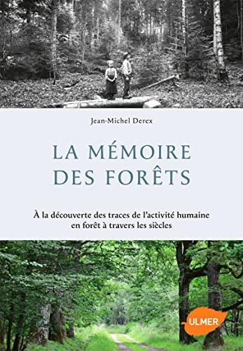 Mémoire des forêts: Jean Michel Derex
