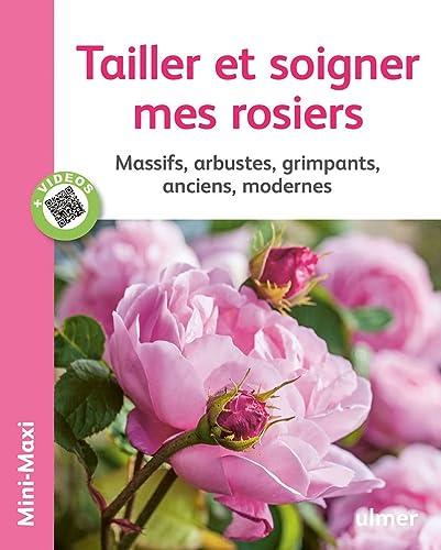Tailler et soigner mes rosiers [nouvelle édition]: Collectif