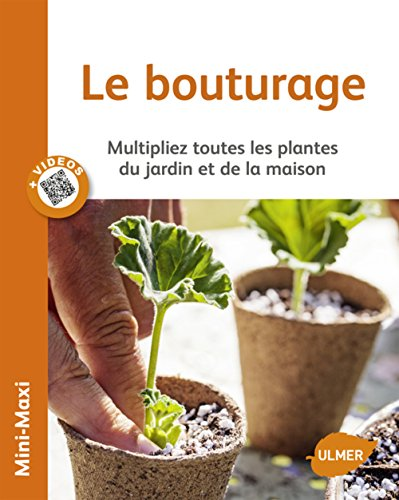 9782841386727: Le bouturage : Multipliez toutes les plantes du jardin et de la maison