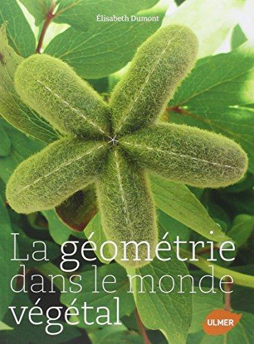 La géométrie dans le monde végétal: Elisabeth Dumont