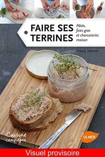 9782841387298: Faire ses terrines : Patés, foies gras et charcuteries maison