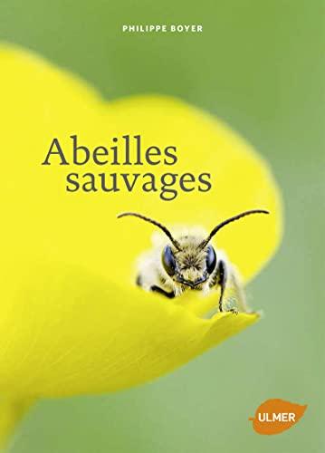 Abeilles sauvages: Boyer, Philippe