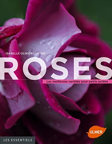 9782841387434: Roses : Les meilleures variétés pour petits jardins