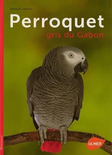Perroquet gris du Gabon: Lacroix, Renaud