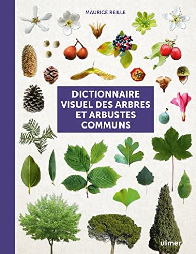 9782841387496: Dictionnaire visuel des arbres et arbustes communs