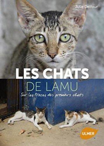 Chats de Lamu (Les): Delfour, Julie