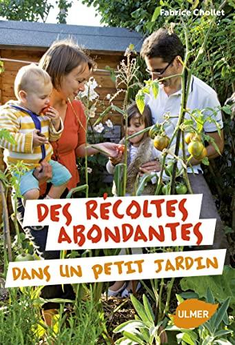 Des récoltes abondantes dans un petit jardin: Chollet, Fabrice