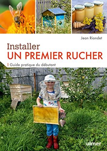 Installer un premier rucher: Riondet, Jean