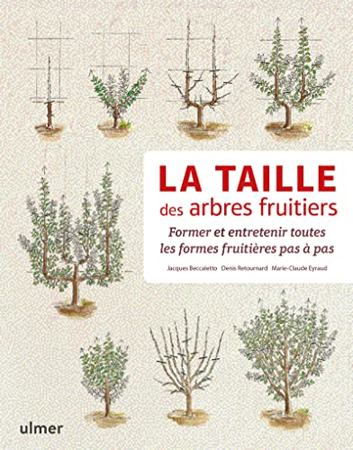 La taille des arbres fruitiers : Former et entretenir toutes les formes fruitières pas &...