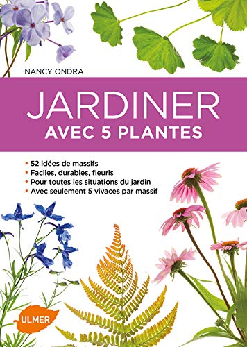 Jardiner avec 5 plantes: Ondra, Nancy