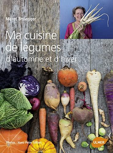 Ma cuisine de légumes d'automne et d'hiver